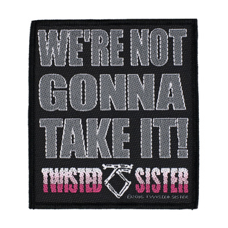 Našitek Twisted Sister - We're Not Gonna Take It' - RAZAMATAZ, RAZAMATAZ, Twisted Sister