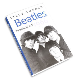 knjigo Beatles - Revoluční rok 1966 - Steve Turner, NNM, Beatles