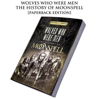 Knjiga Moonspell - Wolves Who Were Men: The History Of Moonspell, CULT NEVER DIE, Moonspell